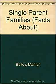 single parent families facts Facts and figures provides broad trends in australian families primarily based on statistics published the latest facts and figures: face-to-face parent-child.