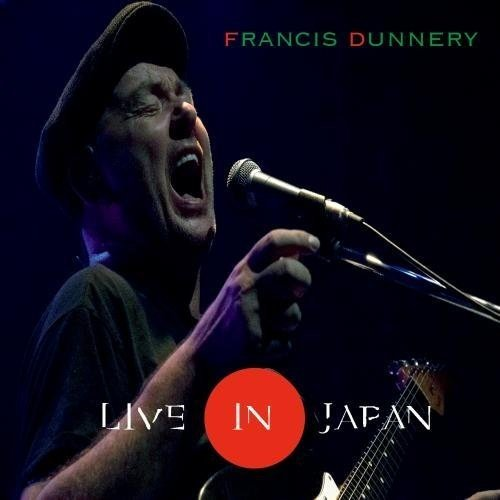FRANCIS DUNNERY - Live in Japan