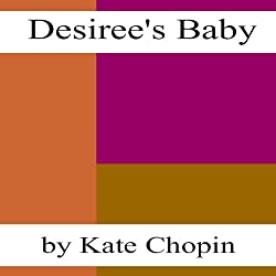 Desiree's Baby (Dramatized)