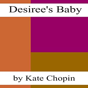 Desiree's Baby (Dramatized) Audiobook