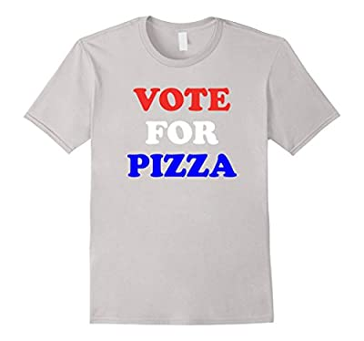 Vote for Pizza Funny Political T-Shirt President Election