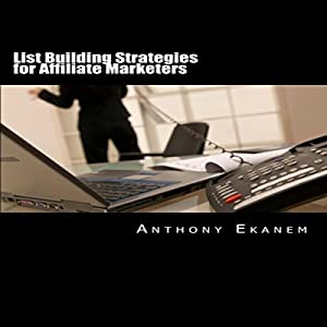List Building Strategies for Affiliate Marketers Audiobook