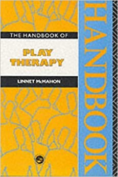 The Handbook of Play Therapy by Linnet McMahon (1992-07-02)