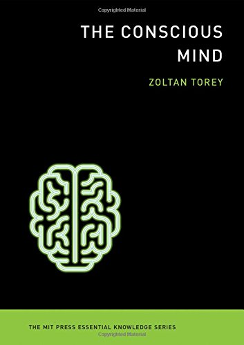 The Conscious Mind (The MIT Press Essential Knowledge series) (Essentials Series Book)