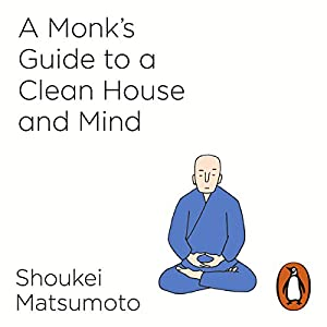 A Monk's Guide to a Clean House and Mind Audiobook