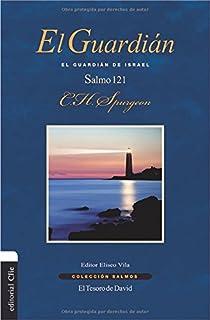 El Guardián: El guardián de Israel. Salmo 121 (Colección Salmos) (Spanish