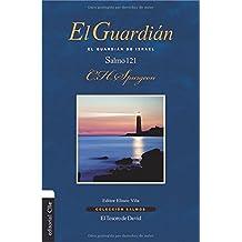 El Guardián: El guardián de Israel. Salmo 121 (Colección Salmos) (Spanish Edition)