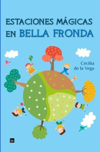 Estaciones magicas en Bella Fronda (Spanish Edition) [Maria Cecilia de la Vega] (Tapa Blanda)
