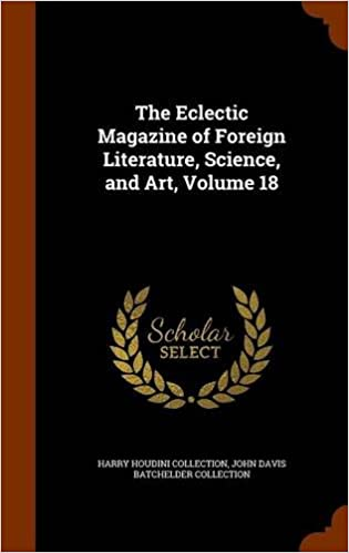 The Eclectic Magazine of Foreign Literature, Science, and Art, Volume 18