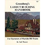 Greenberg's Layout Building Handbook for Operators of Marklin HO Trains, Carl Weaver, 0897780604