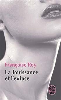 La jouissance et l'extase par Rey