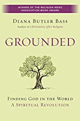 Grounded: Finding God in the World-A Spiritual Revolution Paperback