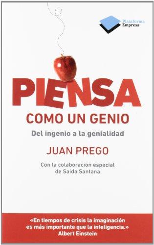 Descargar Libro Piensa Como Un Genio: Del Ingenio A La Genialidad Juan Prego Cravedi