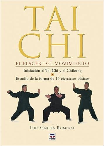 Tai Chi: Tai Chi El Placer Del Movimiento (Spanish Edition ...
