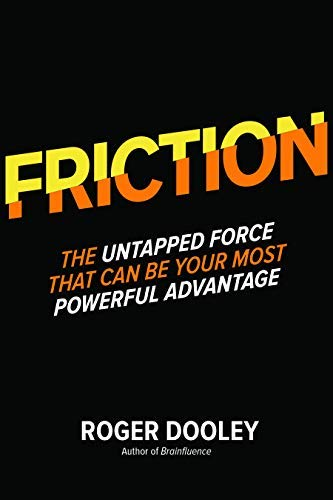 FRICTION: The Untapped Force That Can Be Your Most Powerful Advantage (English Edition)