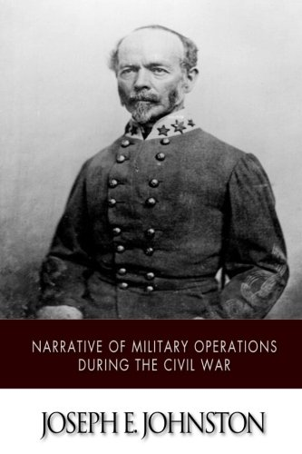 Narrative of Military Operations during the Civil (Civil War Military Operations)