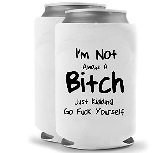 Im Not Always A Bitch | Funny Novelty Can Cooler Bottle Insulated Coolie Huggie - Set of two (2) | Beer Beverage Holder - Beer Gifts Home - Quality Neoprene No Fade Can Cooler