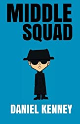Middle Squad: Story One - The Recruitment of Olive Klein (Volume 1)