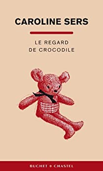 Le regard de crocodile par Sers