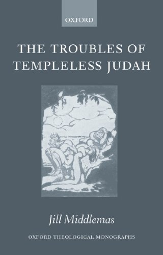 Download The Troubles of Templeless Judah (Oxford Theological Monographs) Pdf