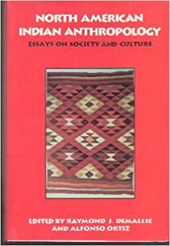 north american n anthropology essays on society and culture  north american n anthropology essays on society and culture raymond j demallie alfonso ortiz 9780806126142 com books