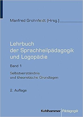 Lehrbuch der Sprachheilpädagogik und Logopädie: Selbstverständnis ...