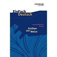 EinFach Deutsch Textausgaben: Gotthold Ephraim Lessing: Nathan der Weise: Ein dramatisches Gedicht in fünf Aufzügen. Gymnasiale Oberstufe