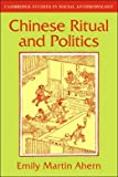 Chinese Ritual and Politics, Ahern, Emily M., 0521236908
