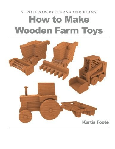 How to Make Wooden Farm Toys: Scroll Saw Patterns and Plans by Kurtis Foote (2012-07-16) - Toy Truck Plans