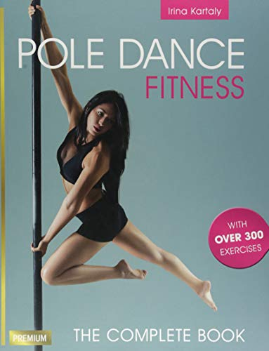Pole Dance Fitness: The Complete Book, used for sale  Delivered anywhere in USA