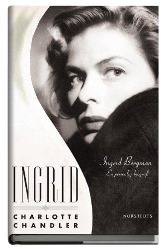 Descargar Libro Ingrid : Ingrid Bergman - En Personlig Biografi Charlotte Chandler