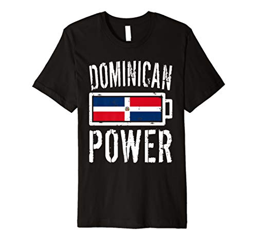 - Dominican Republic Flag Shirt Dominican Power Battery Proud