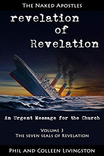 The Seven Seals of Revelation (revelation of Revelation, Volume 3) by [Livingston, Phil, Livingston, Colleen]