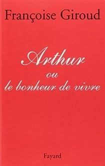 Arthur ou le bonheur de vivre par Giroud
