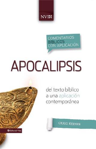 Comentario bíblico con aplicacion NVI Apocalipsis: Del texto bíblico a una aplicación contemporánea (Comentarios...