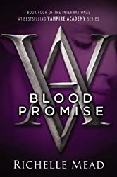 Blood Promise: A Vampire Academy Novel