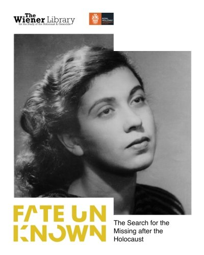 Fate Unknown: The Search for the Missing after the Holocaust: Exhibition catalogue