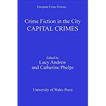Crime Fiction in the City: Capital Crimes (European Crime Fictions) (English Edition)
