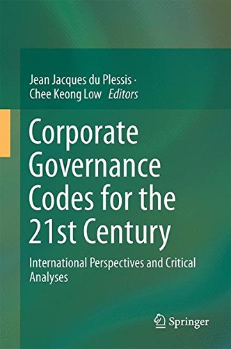 Corporate Governance Codes for the 21st Century: International Perspectives and Critical Analyses