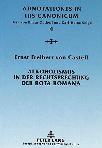 Alkoholismus in der Rechtsprechung der Rota Romana (Adnotationes In Ius Canonicum) (German Edition)