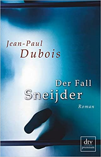 Amazon Fr Der Fall Sneijder Jean Paul Dubois Nathalie