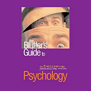 The Bluffer's Guide® to Psychology Audiobook