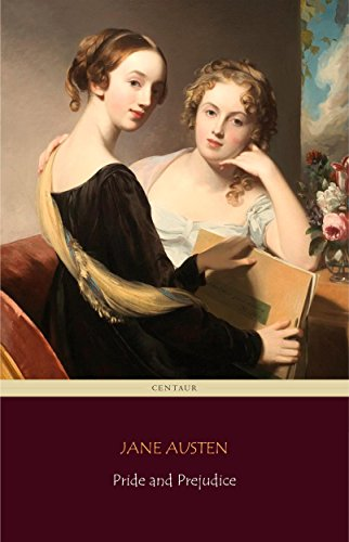 Pride and Prejudice (Centaur Classics) [The 100 greatest novels of all time - #4] by [Austen, Jane]