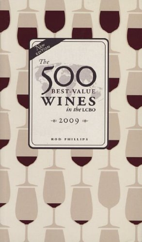 The 500 Best-Value Wines in the LCBO 2009 by Rod Phillips