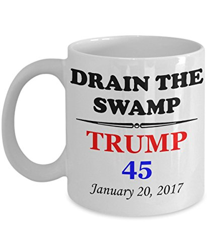 Inauguration Day 2017 Mug - Drain The Swamp | Trump 45 | January 20, 2017 - Deplorables Favorite Coffee Cup
