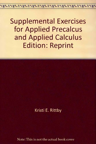 Supplemental Exercises for Applied Precalcus and Applied Calculus