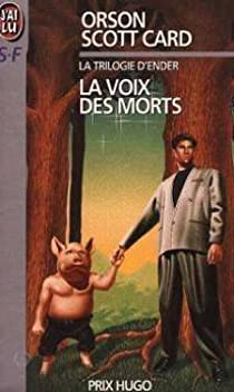 Le Cycle d'Ender, tome 2 : La Voix des morts par Card