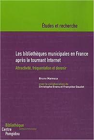 Les bibliothèques municipales en France après le tournant Internet : Attractivité, fréquentation et devenir par Bruno Maresca