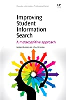 Improving Student Information Search: A Metacognitive Approach Front Cover