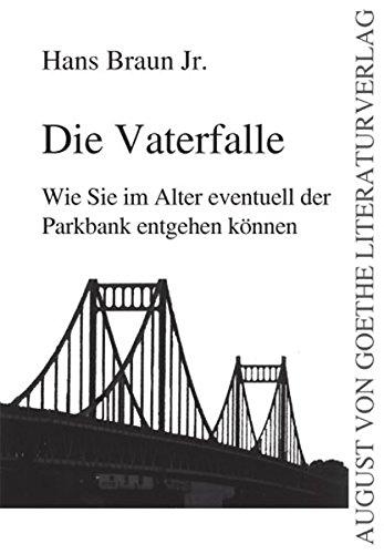 Price comparison product image Die Vaterfalle: Wie Sie im Alter eventuell der Parkbank entgehen koennen (German Edition)